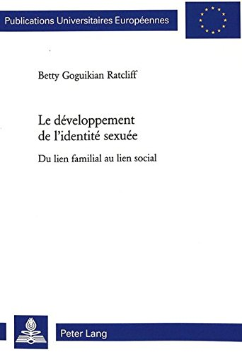 Le Developpement de L'Identite Sexuee par Betty Goguikian Ratcliff
