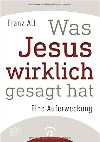 Was Jesus wirklich gesagt hat: Eine Auferweckung Getragen Hat