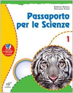 Passaporto per le scienze. Con materiali per il docente. Per la Scuola media: 1
