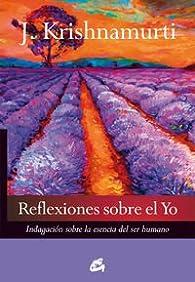 Reflexiones Sobre El Yo par Jiddu Krishnamurti
