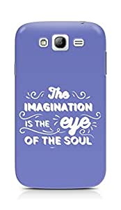 Amez The Imagination is the Eye of the Soul Back Cover For Samsung Grand Neo Plus