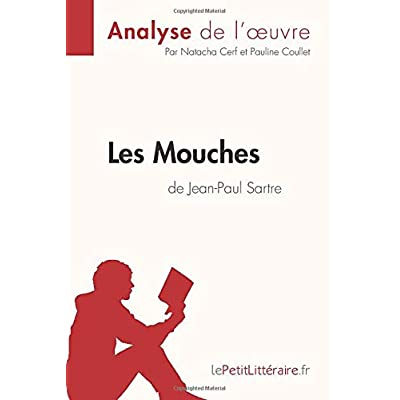 Les Mouches de Jean-Paul Sartre (Analyse de l'oeuvre): Comprendre la littérature avec lePetitLittéraire.fr