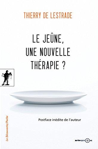 Le jeûne, une nouvelle thérapie ? par Thierry de LESTRADE