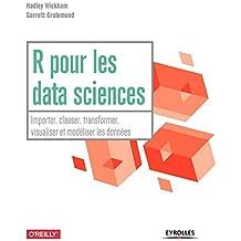 R pour les data sciences: Importer, classer, transformer, visualiser et modéliser les données (Blanche) (French Edition)