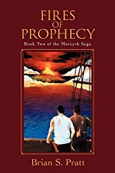 Fires of Prophecy: Book Two of The Morcyth Saga by Brian S. Pratt (2011-05-10)