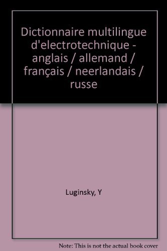 DICTIONNAIRE MULTILINGUE ELECTROTECHNIQUE