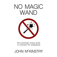 No Magic Wand: The surprisingly unsexy guide to motivation for salespeople