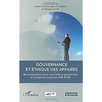 Gouvernance et éthique des affaires: Recommandations pour une meilleure gouvernance en entreprises moyennes, PME et PMI