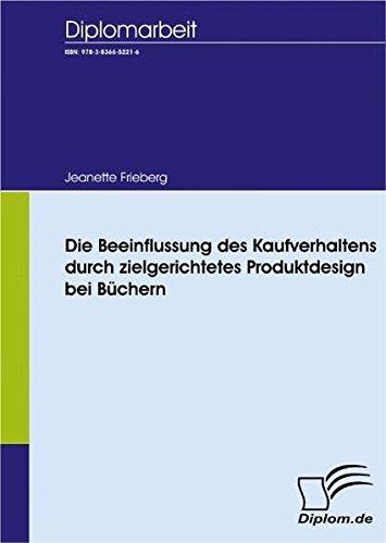 Die Beeinflussung des Kaufverhaltens durch zielgerichtetes Produktdesign bei Büchern (Diplomica) Buch-Cover