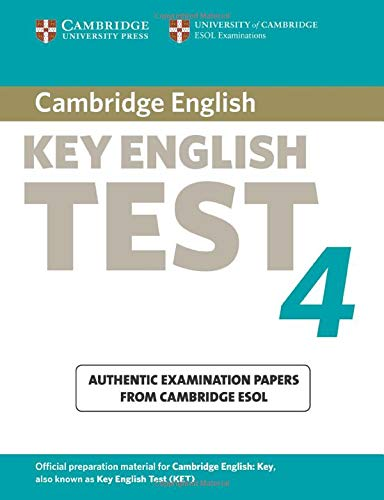 Cambridge key English test. Per la Scuola media: Cambridge Key English Test 4 Student's Book (KET Practice Tests)