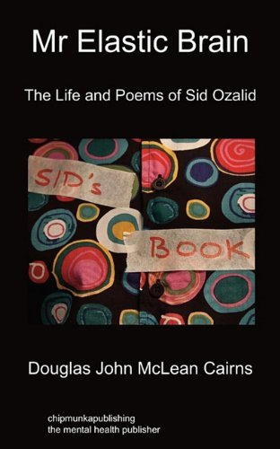 Mr Elastic Brain: The Life and Poems of Sid Ozalid by Douglas John McLean Cairns (18-Apr-2011) Paperback