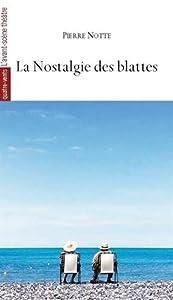 "Afficher ""La Nostalgie des blattes"""