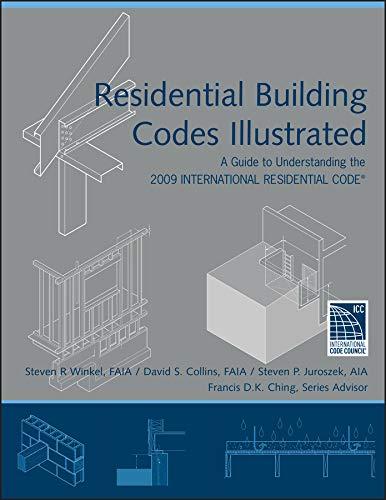 Residential Building Codes Illustrated: A Guide to Understanding the 2009 International Residential Code (English Edition) (Ibc 2009)