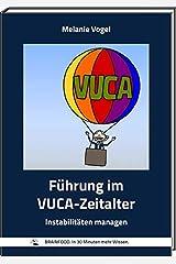 Führung im VUCA-Zeitalter: Instabilitäten managen (BRAINFOOD. / In 30 Minuten mehr Wissen.) Taschenbuch