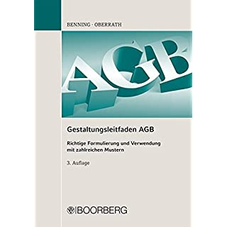 Gestaltungsleitfaden AGB: Richtige Formulierung und Verwendung mit zahlreichen Mustern