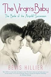 The Virgin's Baby: The Battle of the Ampthill Succession by Bevis Hillier (2014-09-30)
