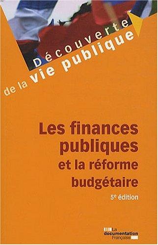 Les Finances Publiques et la Reforme Budgetaire - 5e Edition par Edward Arkwright, Jean-Luc Boeuf, Cécile Courrèges