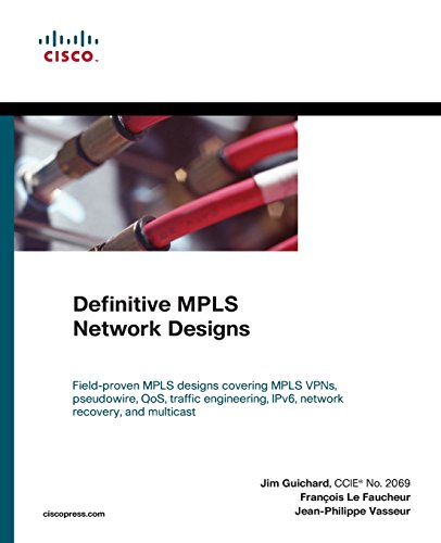 Definitive MPLS Network Designs (Networking Technology)