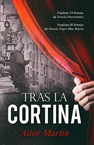 TRAS LA CORTINA por AITOR MARTIN ANDRES
