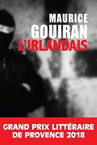 L'Irlandais: Grand prix littéraire de Provence 2018 (Polar)