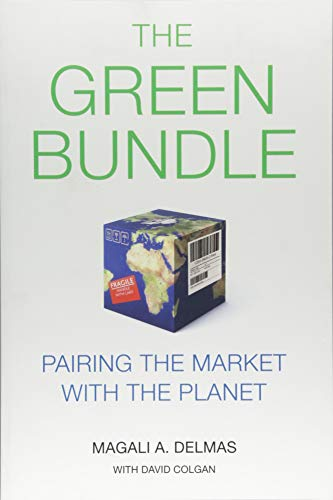The Green Bundle: Pairing the Market with the Planet por Magali A. Delmas