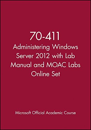 70-411 Administering Windows Server 2012 with Lab Manual and MOAC Labs Online Set by Microsoft Official Academic Course (2013-07-29) PDF Books