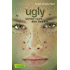 Ugly - Pretty - Special, Band 1: Ugly - Verlier nicht dein Gesicht