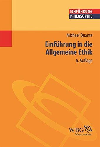 Einführung in die Allgemeine Ethik (Philosophie kompakt)