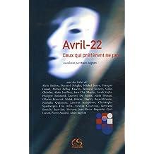 Avril-22 : Ceux qui préfèrent ne pas