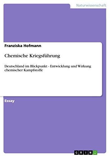 Chemische Kriegsführung: Deutschland im Blickpunkt - Entwicklung und Wirkung chemischer Kampfstoffe