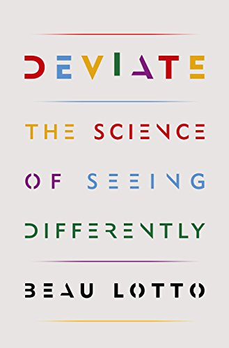 Deviate the science of seeing differently ebook beau lotto deviate the science of seeing differently by lotto beau fandeluxe Ebook collections