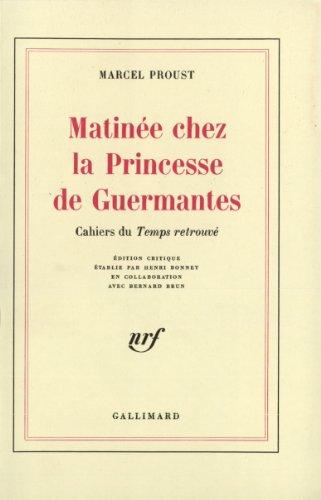 Matinée chez la Princesse de Guermantes. Cahiers du temps retrouvé