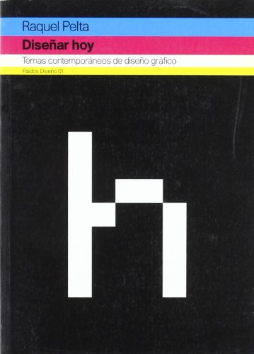 Disenar Hoy: Temas Contemporaneos de Diseno Graifco (1998-2003) (Paidos Diseno) por Raquel Pelta