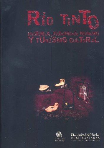 rio-tinto-historia-patrimonio-minero-y-turismo-cultural