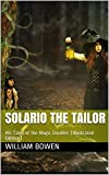 Solario the Tailor / His Tales of the Magic Doublet: (Illustrated Edition) (English Edition)