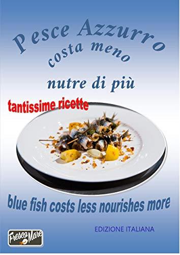 Pesce Azzurro costa poco nutre di più: blue fish it costs less nourishes more
