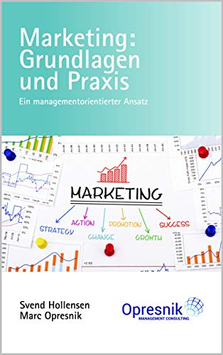 Marketing: Grundlagen und Praxis: Ein managementorientierter Ansatz (Opresnik Management Guides 9)