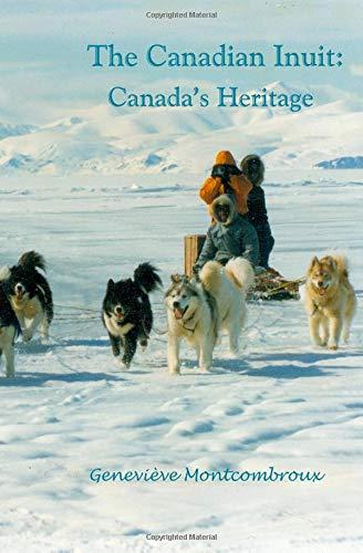 The Canadian Inuit Dog: Canada's Heritage por Genevieve Montcombroux