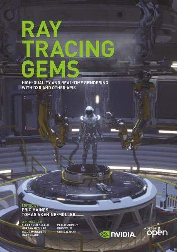Ray Tracing Gems: High-Quality and Real-Time Rendering with DXR and Other APIs