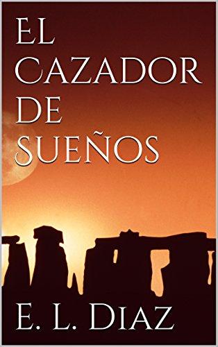 El Cazador de Sueños (Sombras nº 1) (Spanish Edition)