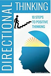 Directional Thinking: 10 Steps to Positive Thinking by Benjamin Allen Chapin (2014-03-26)
