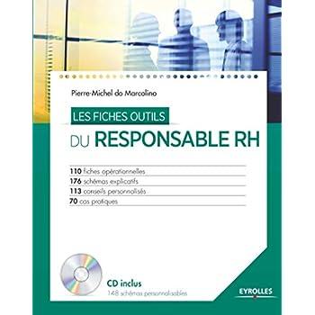 Les fiches outils du responsable RH : 110 fiches opérationnelles, 176 schémas explicatifs, 113 conseils personnalisés, 70 cas pratiques