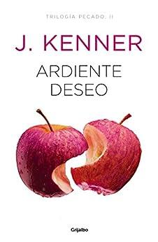 Ardiente deseo (Trilogía Pecado 2) de [Kenner, J.]