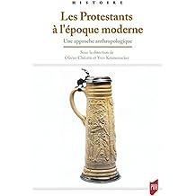 Les Protestants à l'époque moderne