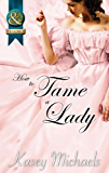 How to Tame a Lady (Mills & Boon Superhistorical) (Super Historical Romance)
