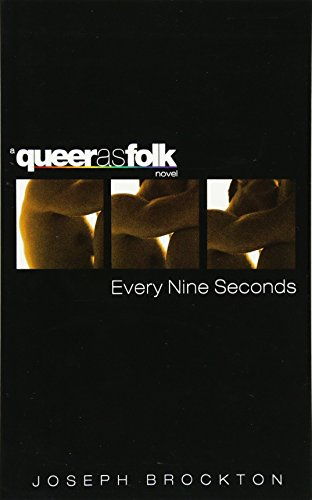 Every Nine Seconds: A Queer as Folk Novel
