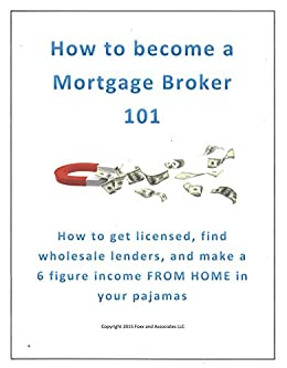 How to become a mortgage broker mortgage broker 101 how for How to get a home loan to build a house