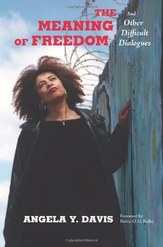 The Meaning of Freedom: And Other Difficult Dialogues (City Lights Open Media) by Angela Y. Davis (2012-08-30)