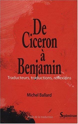 De Cicron  Benjamin : Traducteurs, traductions, rflexions