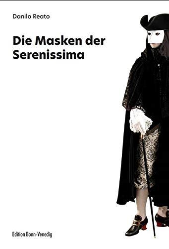 Die Masken der Serenissima - Karneval Kostüm Geschichte